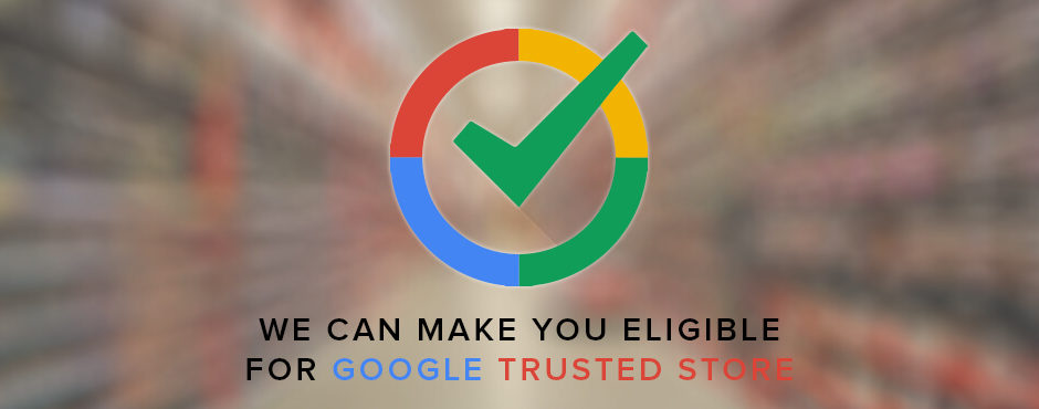 Why you should badge your store with Google Trusted store
