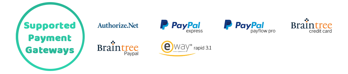 supported payment gateway,Authorize.net,Paypal Express,PayPal Payflow Pro,Braintree Credit Card,Braintree (Paypal) Payment Gateway